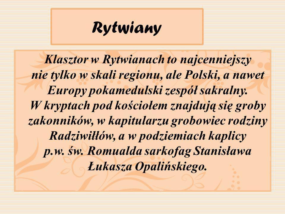 Klasztor w Rytwianach to najcenniejszy nie tylko w skali regionu, ale Polski, a nawet Europy pokamedulski zespół sakralny. W kryptach pod kościołem zn