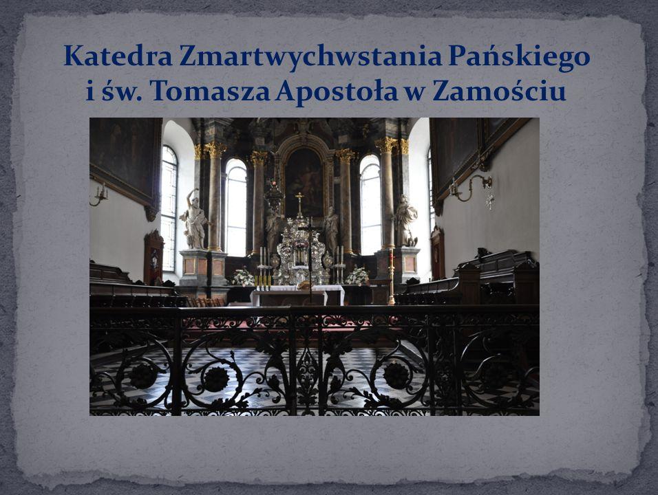 Katedra Zmartwychwstania Pańskiego i św. Tomasza Apostoła w Zamościu