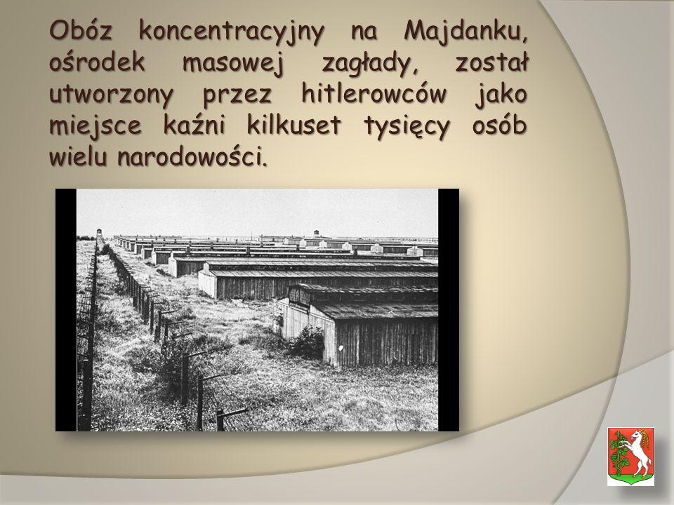 Obóz koncentracyjny na Majdanku, ośrodek masowej zagłady, został utworzony przez hitlerowców jako miejsce kaźni kilkuset tysięcy osób wielu narodowości.
