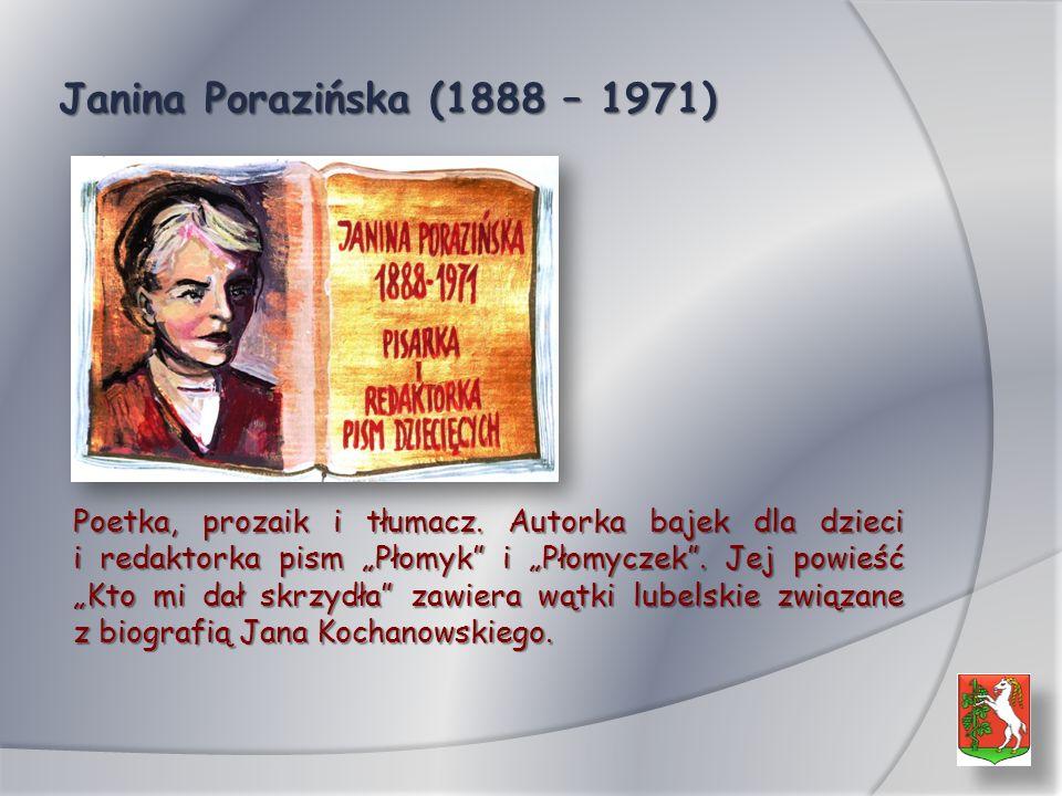 Janina Porazińska (1888 – 1971) Poetka, prozaik i tłumacz.
