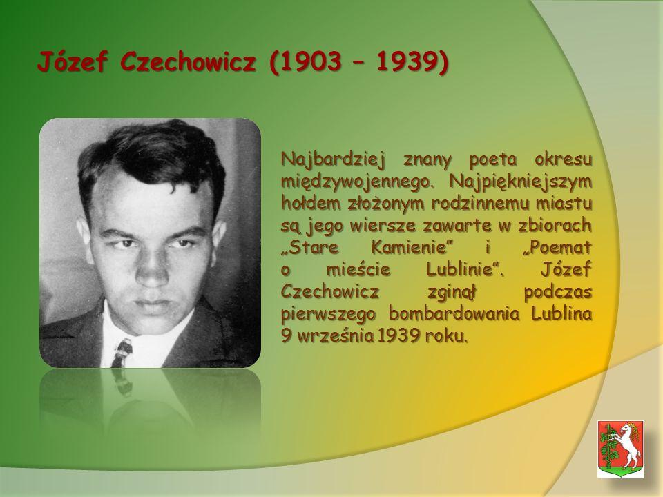 Józef Czechowicz (1903 – 1939) Najbardziej znany poeta okresu międzywojennego.