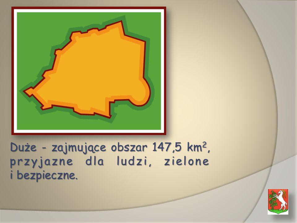 Duże - zajmujące obszar 147,5 km 2, przyjazne dla ludzi, zielone i bezpieczne.