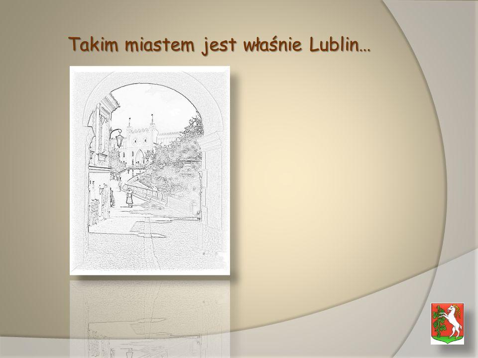 Lublin to także miasto, w którym działa się historia…