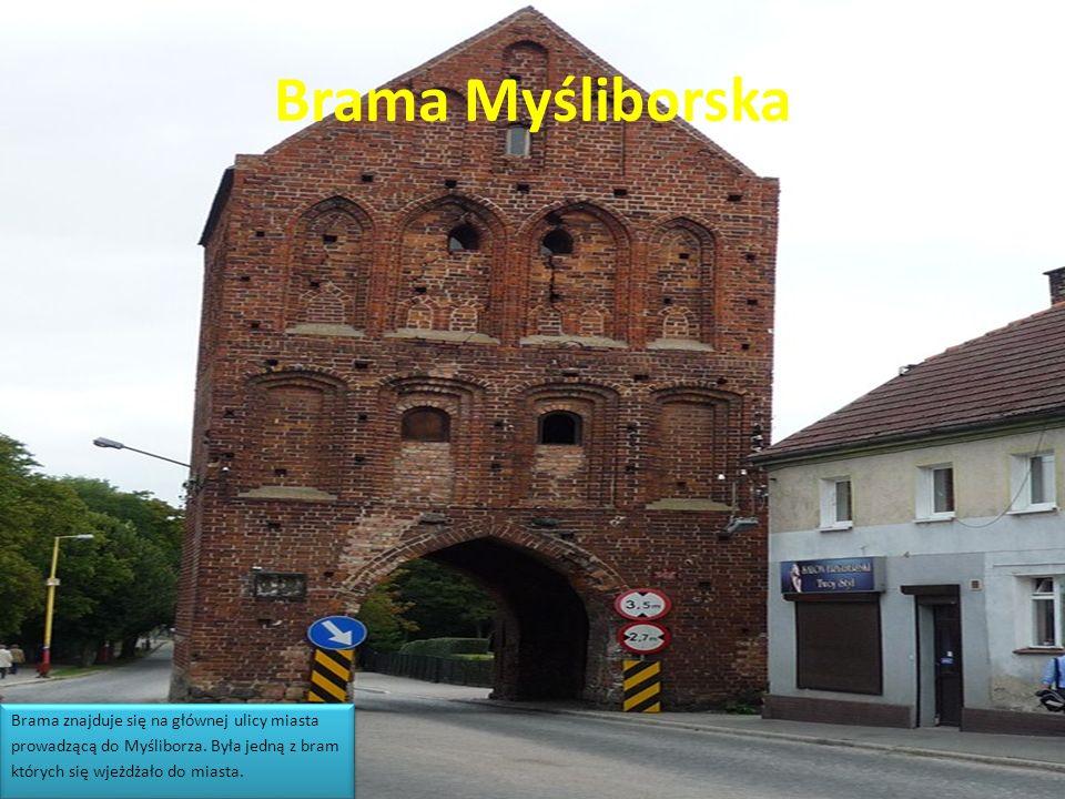 Brama Myśliborska Brama znajduje się na głównej ulicy miasta prowadzącą do Myśliborza. Była jedną z bram których się wjeżdżało do miasta. Brama znajdu
