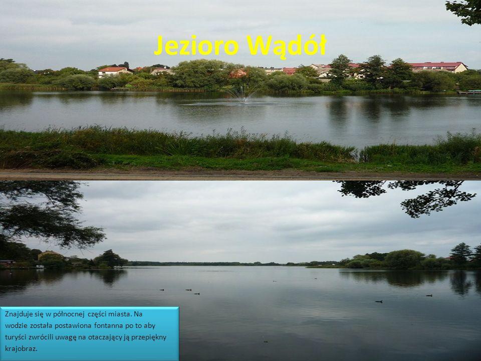 Jezioro Wądół Znajduje się w północnej części miasta. Na wodzie została postawiona fontanna po to aby turyści zwrócili uwagę na otaczający ją przepięk