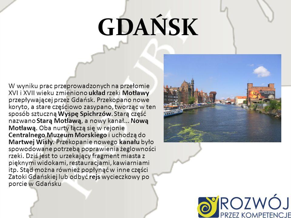 W wyniku prac przeprowadzonych na przełomie XVI i XVII wieku zmieniono układ rzeki Motławy przepływającej przez Gdańsk. Przekopano nowe koryto, a star