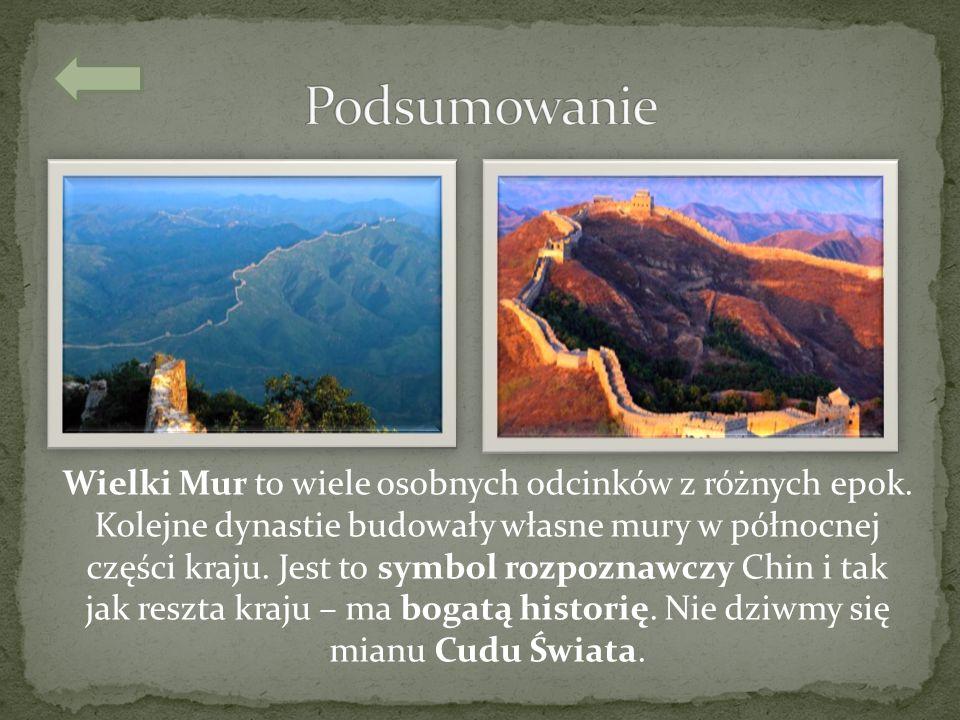 Wielki Mur to wiele osobnych odcinków z różnych epok. Kolejne dynastie budowały własne mury w północnej części kraju. Jest to symbol rozpoznawczy Chin
