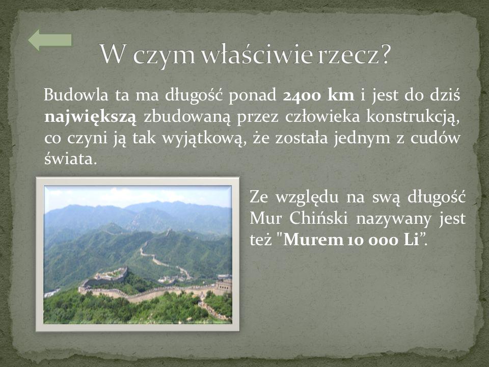 Tworzenie Muru trwało blisko 1500 lat.