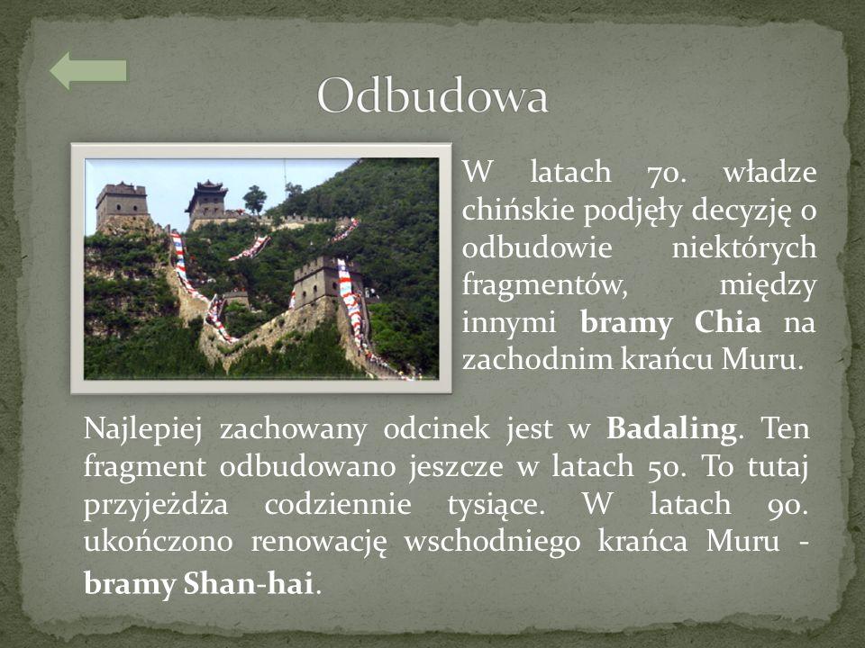 W latach 70. władze chińskie podjęły decyzję o odbudowie niektórych fragmentów, między innymi bramy Chia na zachodnim krańcu Muru. Najlepiej zachowany