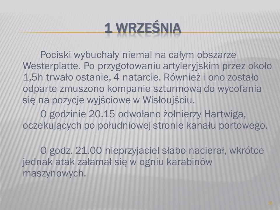 Pociski wybuchały niemal na całym obszarze Westerplatte. Po przygotowaniu artyleryjskim przez około 1,5h trwało ostanie, 4 natarcie. Również i ono zos