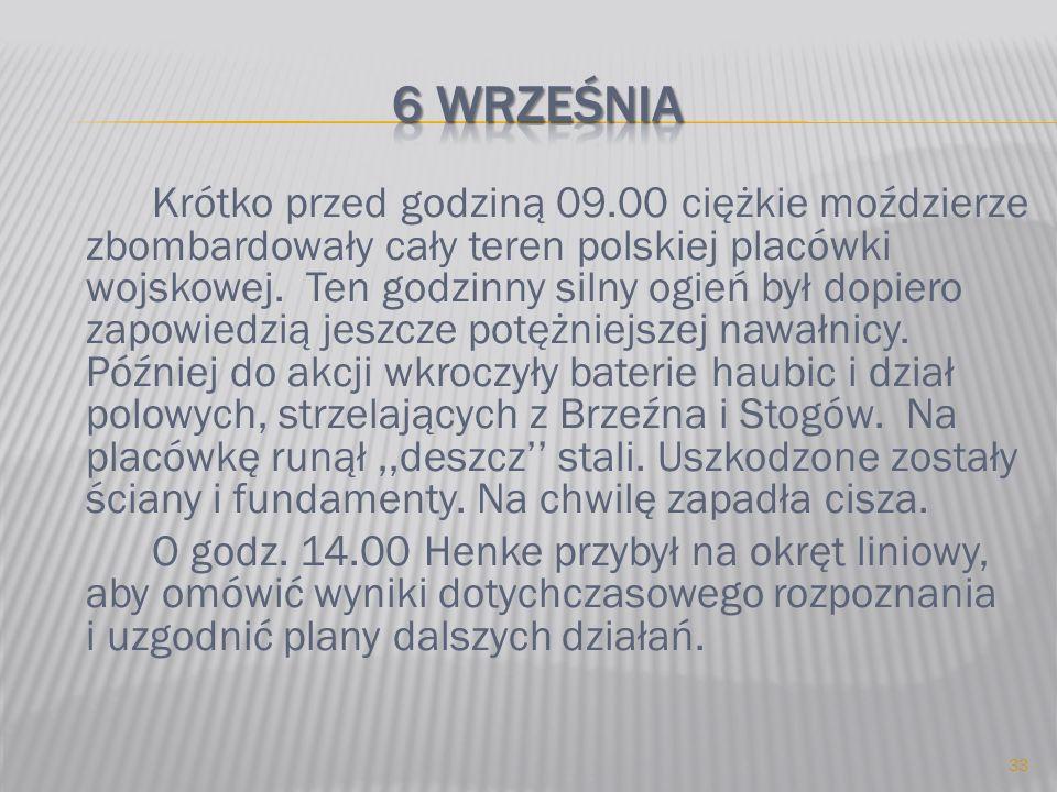Krótko przed godziną 09.00 ciężkie moździerze zbombardowały cały teren polskiej placówki wojskowej. Ten godzinny silny ogień był dopiero zapowiedzią j