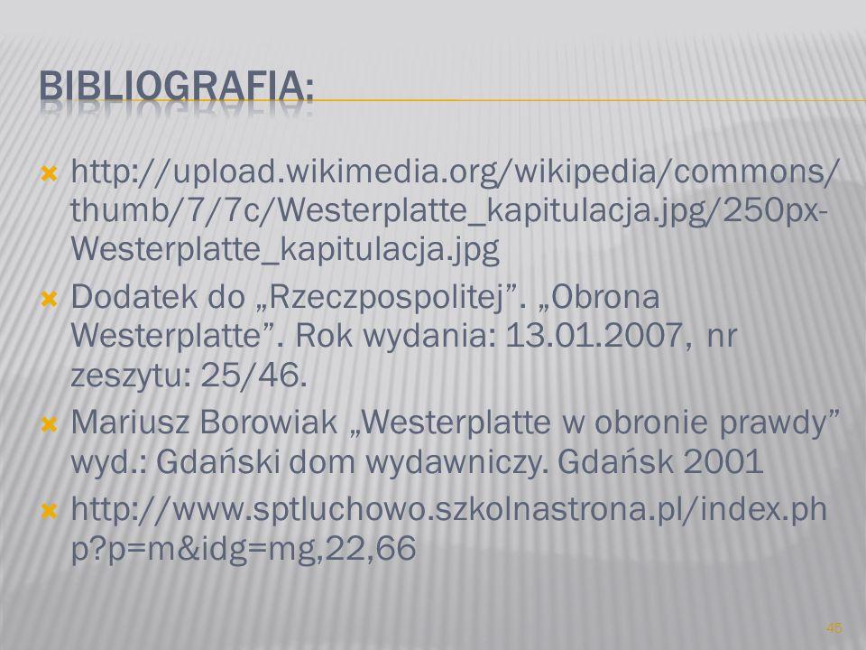 http://upload.wikimedia.org/wikipedia/commons/ thumb/7/7c/Westerplatte_kapitulacja.jpg/250px- Westerplatte_kapitulacja.jpg Dodatek do Rzeczpospolitej.