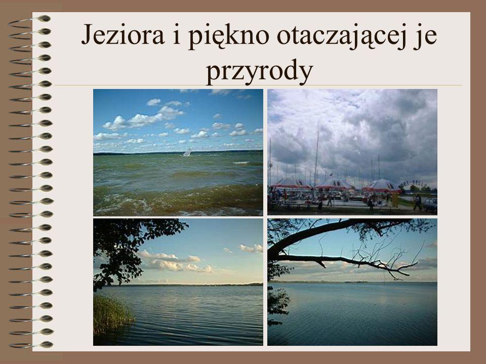 Jeziora i piękno otaczającej je przyrody