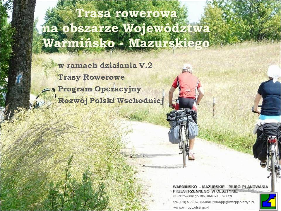 Trasa rowerowa na obszarze Województwa Warmińsko - Mazurskiego w ramach działania V.2 Trasy Rowerowe Program Operacyjny Rozwój Polski Wschodniej ul. P