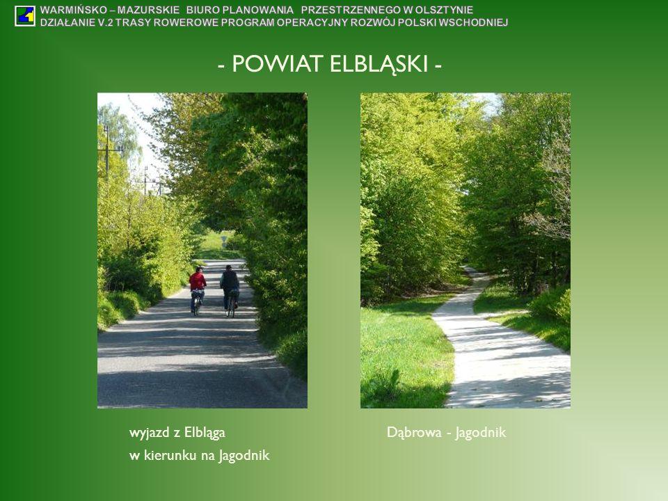 - POWIAT ELBLĄSKI - wyjazd z Elbląga w kierunku na Jagodnik Dąbrowa - Jagodnik
