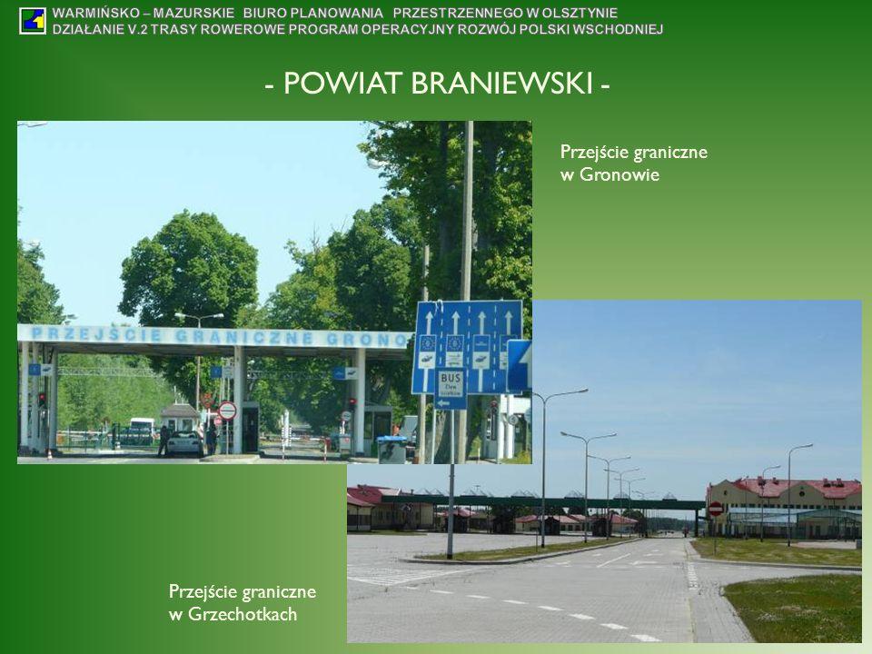 - POWIAT BRANIEWSKI - Przejście graniczne w Grzechotkach Przejście graniczne w Gronowie