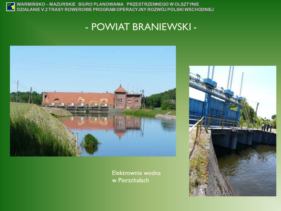 - POWIAT BRANIEWSKI - Elektrownia wodna w Pierzchałach