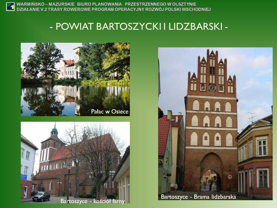 - POWIAT BARTOSZYCKI I LIDZBARSKI - Pałac w Osiece Bartoszyce - Brama lidzbarska Bartoszyce - kościół farny
