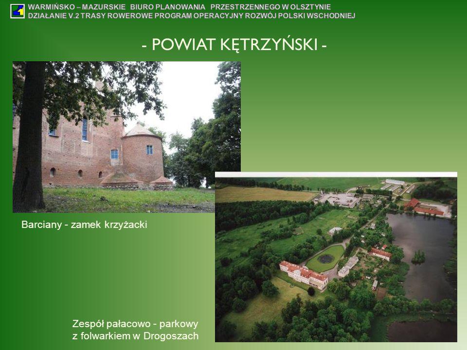 Barciany - zamek krzyżacki Zespół pałacowo - parkowy z folwarkiem w Drogoszach