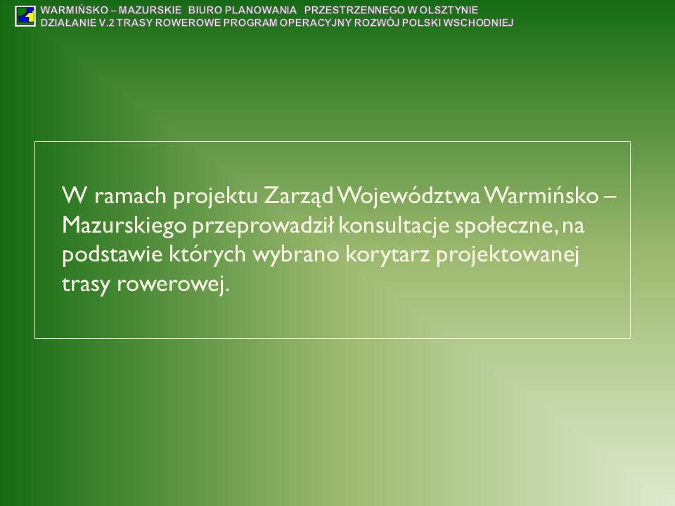W ramach projektu Zarząd Województwa Warmińsko – Mazurskiego przeprowadził konsultacje społeczne, na podstawie których wybrano korytarz projektowanej