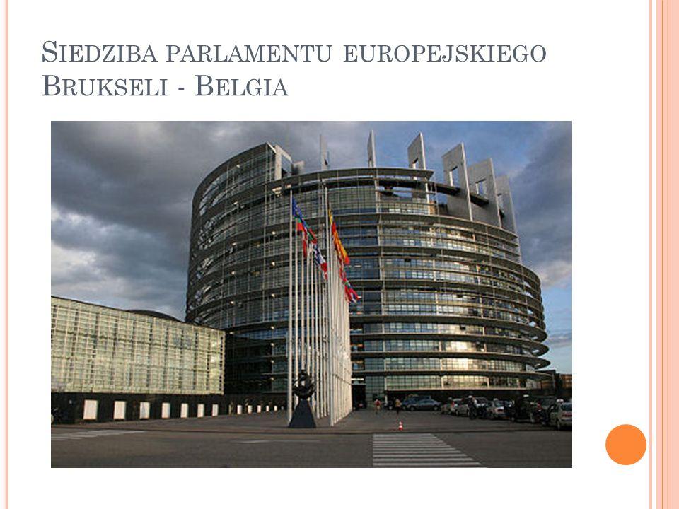 S IEDZIBA PARLAMENTU EUROPEJSKIEGO B RUKSELI - B ELGIA