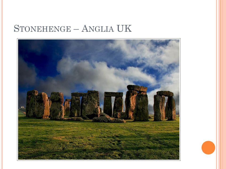 S TONEHENGE – A NGLIA UK