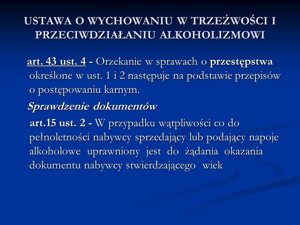 USTAWA O WYCHOWANIU W TRZEŹWOŚCI I PRZECIWDZIAŁANIU ALKOHOLIZMOWI art. 43 ust. 4 - Orzekanie w sprawach o przestępstwa określone w ust. 1 i 2 następuj