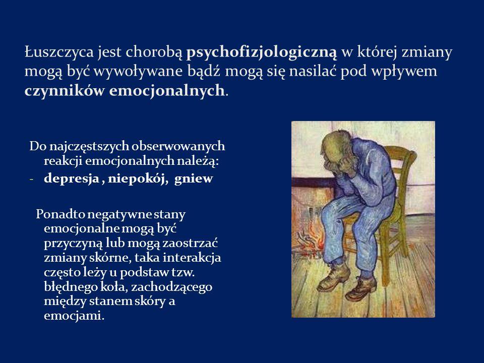 Łuszczyca jest chorobą psychofizjologiczną w której zmiany mogą być wywoływane bądź mogą się nasilać pod wpływem czynników emocjonalnych. Do najczęsts
