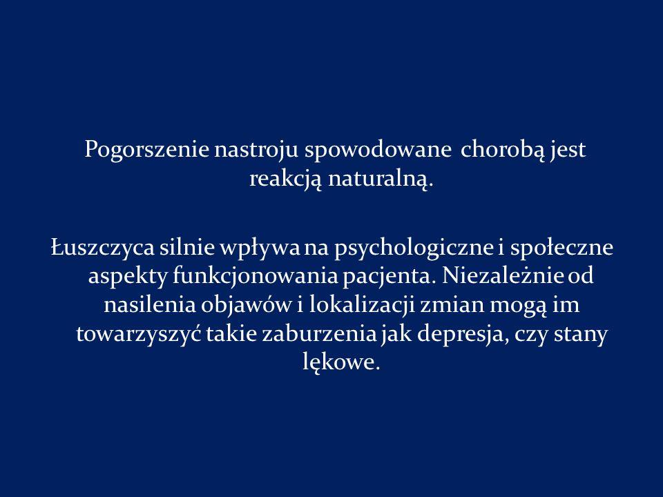 Pogorszenie nastroju spowodowane chorobą jest reakcją naturalną. Łuszczyca silnie wpływa na psychologiczne i społeczne aspekty funkcjonowania pacjenta