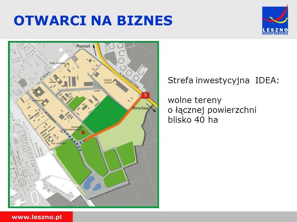 OTWARCI NA BIZNES Strefa inwestycyjna IDEA: wolne tereny o łącznej powierzchni blisko 40 ha