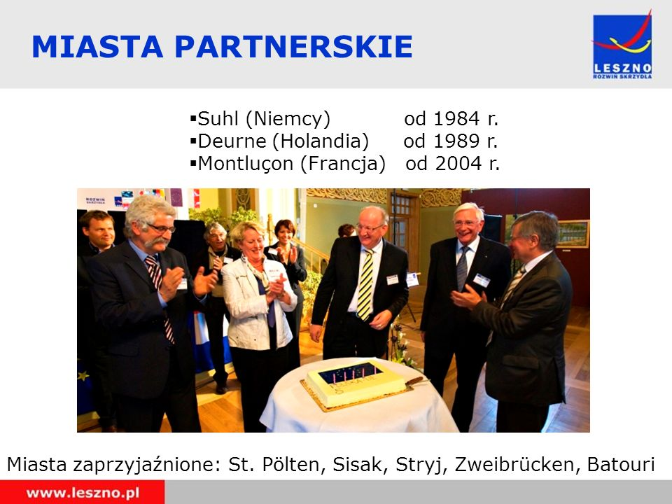 MIASTA PARTNERSKIE Miasta zaprzyjaźnione: St. Pölten, Sisak, Stryj, Zweibrücken, Batouri Suhl (Niemcy) od 1984 r. Deurne (Holandia) od 1989 r. Montluç