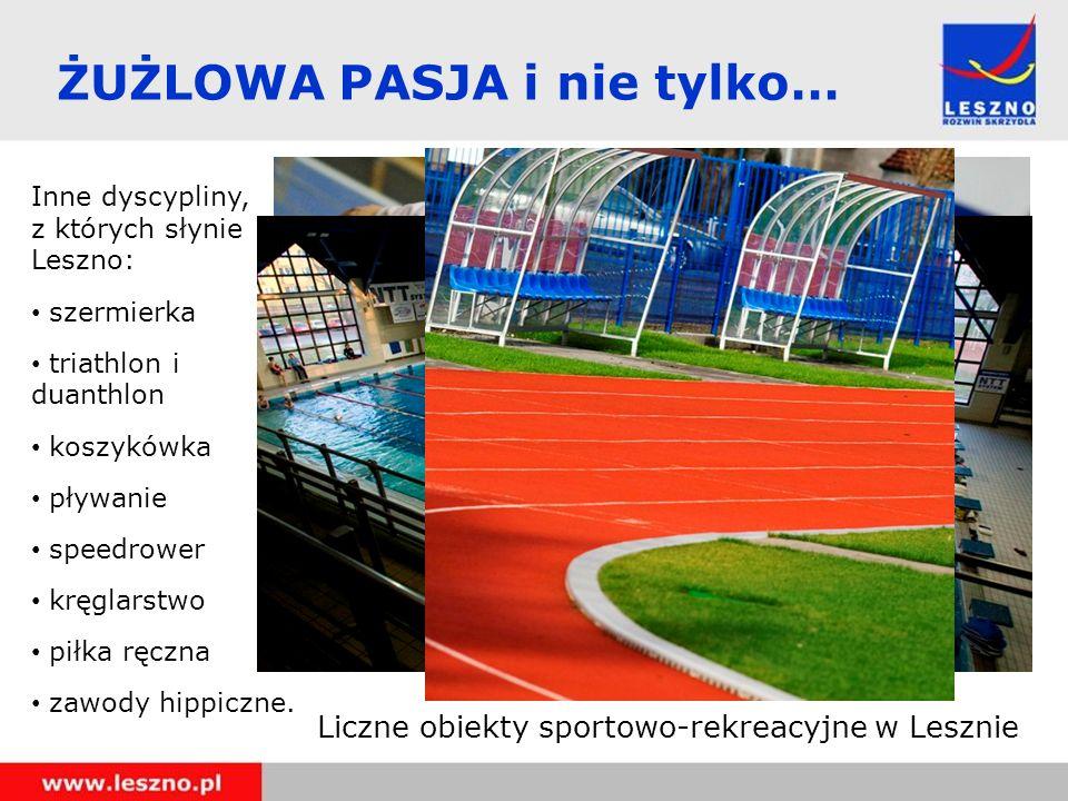 Inne dyscypliny, z których słynie Leszno: szermierka triathlon i duanthlon koszykówka pływanie speedrower kręglarstwo piłka ręczna zawody hippiczne. Ż