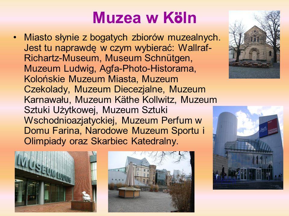Muzea w K ö ln Miasto słynie z bogatych zbiorów muzealnych. Jest tu naprawdę w czym wybierać: Wallraf- Richartz-Museum, Museum Schnütgen, Muzeum Ludwi