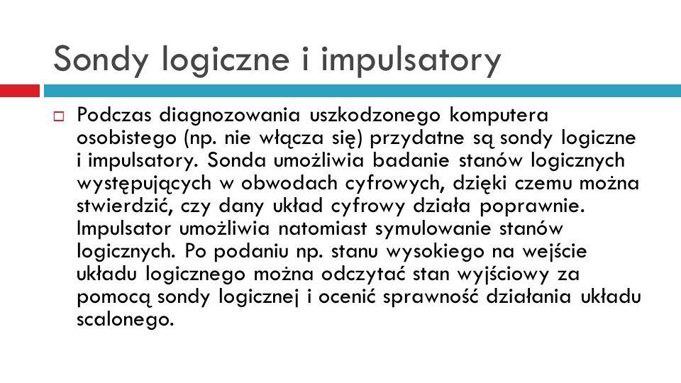 Sondy logiczne i impulsatory Podczas diagnozowania uszkodzonego komputera osobistego (np.