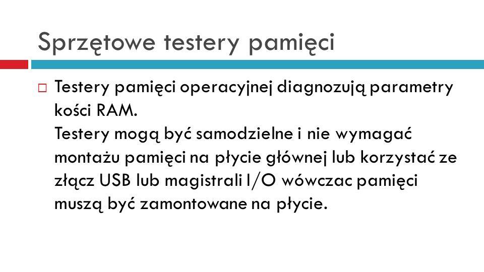 Sprzętowe testery pamięci Testery pamięci operacyjnej diagnozują parametry kości RAM.