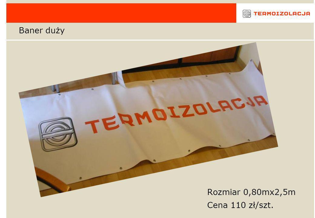 Baner duży Rozmiar 0,80mx2,5m Cena 110 zł/szt.