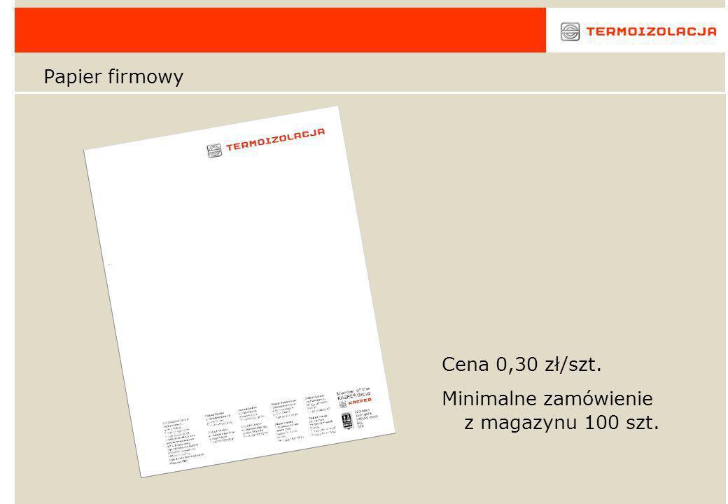 Papier firmowy Cena 0,30 zł/szt. Minimalne zamówienie z magazynu 100 szt.