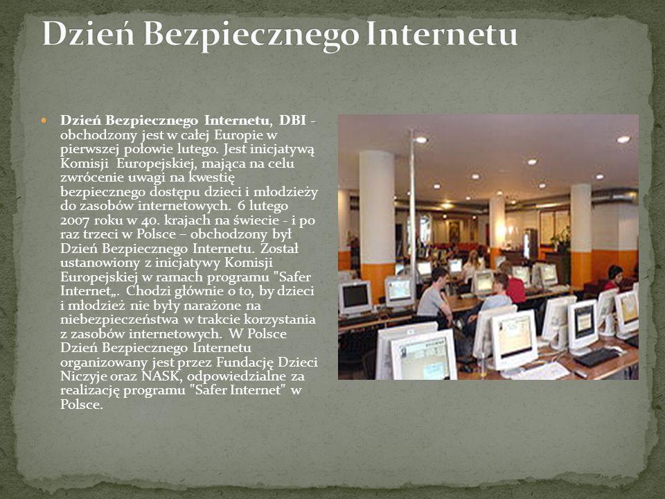 Dzień Bezpiecznego Internetu, DBI - obchodzony jest w całej Europie w pierwszej połowie lutego.