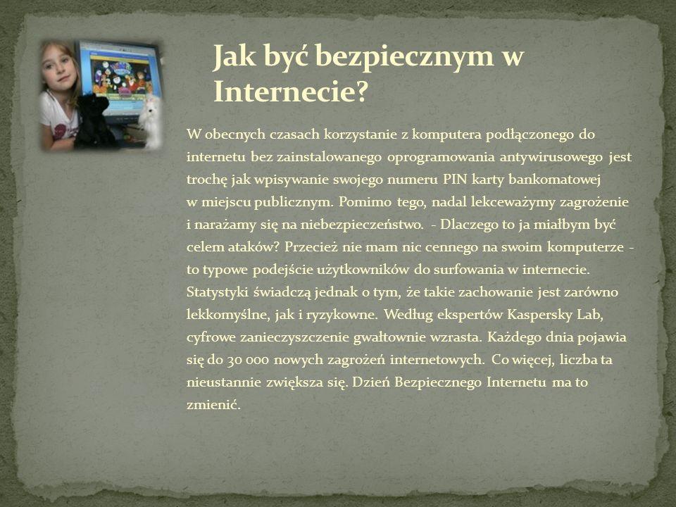W obecnych czasach korzystanie z komputera podłączonego do internetu bez zainstalowanego oprogramowania antywirusowego jest trochę jak wpisywanie swojego numeru PIN karty bankomatowej w miejscu publicznym.