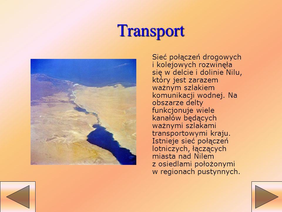 Transport Sieć połączeń drogowych i kolejowych rozwinęła się w delcie i dolinie Nilu, który jest zarazem ważnym szlakiem komunikacji wodnej. Na obszar