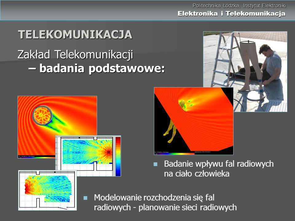Politechnika Łódzka, Instytut Elektroniki Elektronika i Telekomunikacja Politechnika Łódzka, Instytut Elektroniki Elektronika i Telekomunikacja Zakład
