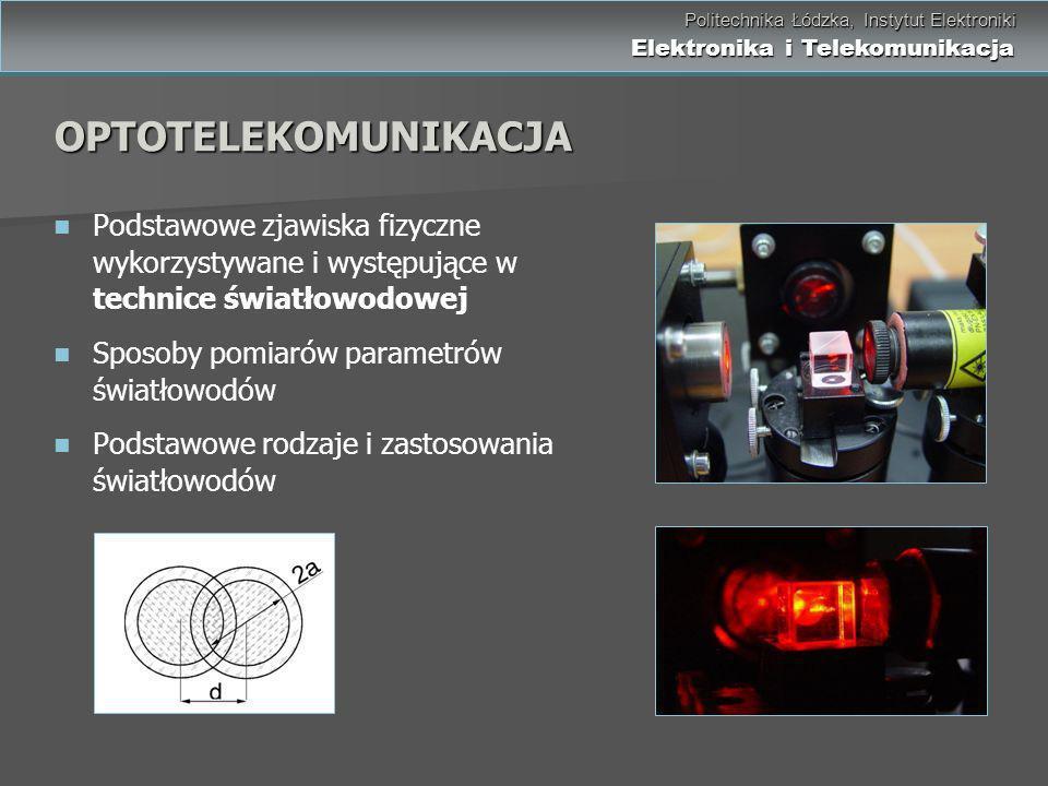 Politechnika Łódzka, Instytut Elektroniki Elektronika i Telekomunikacja Politechnika Łódzka, Instytut Elektroniki Elektronika i Telekomunikacja OPTOTE
