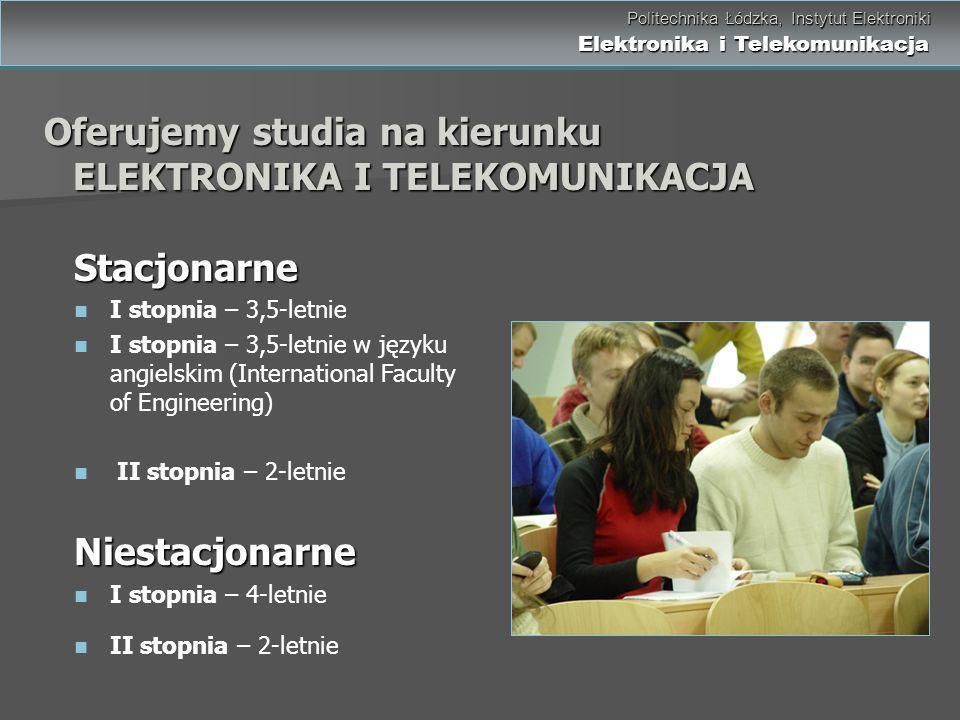 Politechnika Łódzka, Instytut Elektroniki Elektronika i Telekomunikacja Politechnika Łódzka, Instytut Elektroniki Elektronika i Telekomunikacja Oferuj