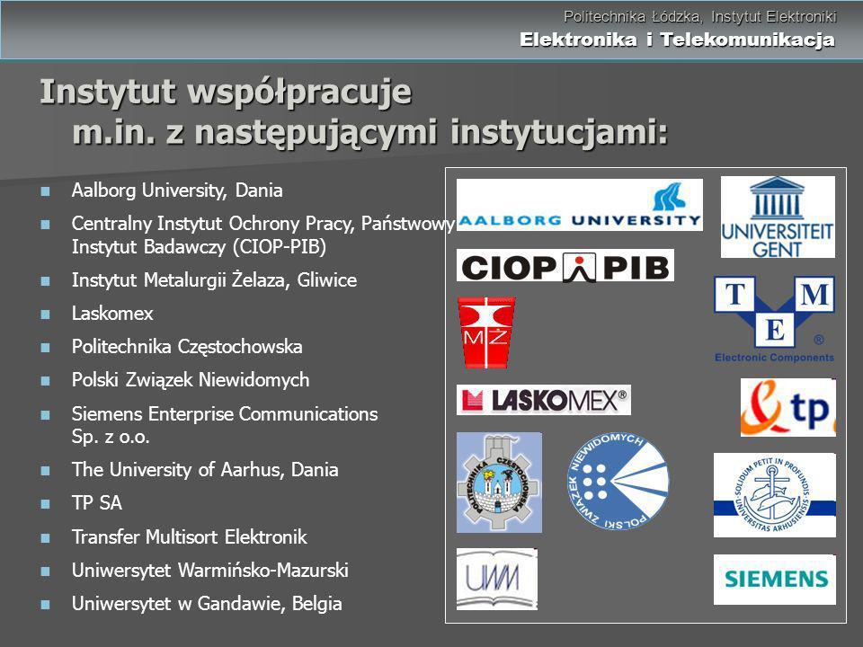 Politechnika Łódzka, Instytut Elektroniki Elektronika i Telekomunikacja Politechnika Łódzka, Instytut Elektroniki Elektronika i Telekomunikacja Instyt