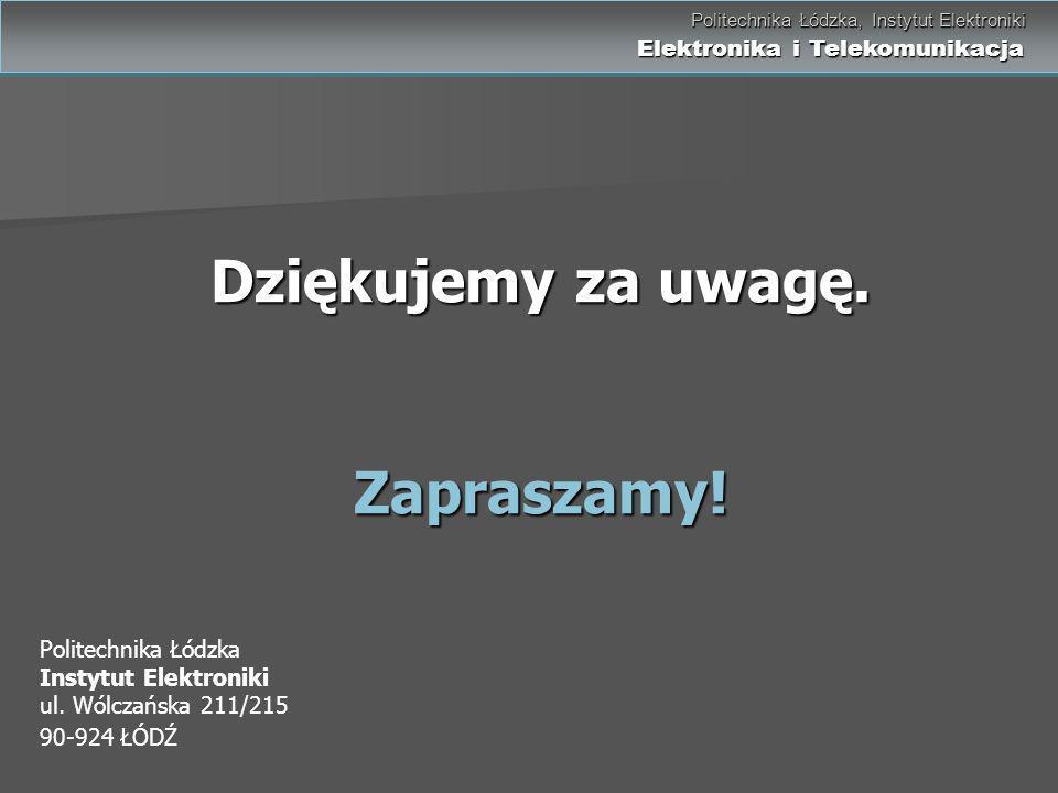 Politechnika Łódzka, Instytut Elektroniki Elektronika i Telekomunikacja Politechnika Łódzka, Instytut Elektroniki Elektronika i Telekomunikacja Dzięku