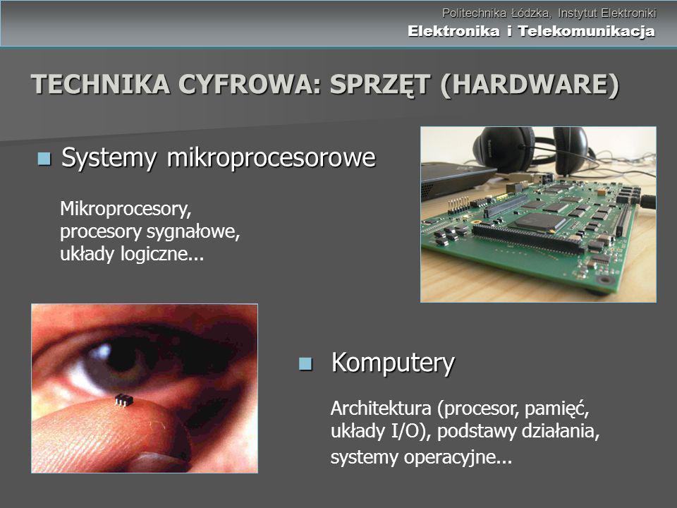 Politechnika Łódzka, Instytut Elektroniki Elektronika i Telekomunikacja Politechnika Łódzka, Instytut Elektroniki Elektronika i Telekomunikacja System