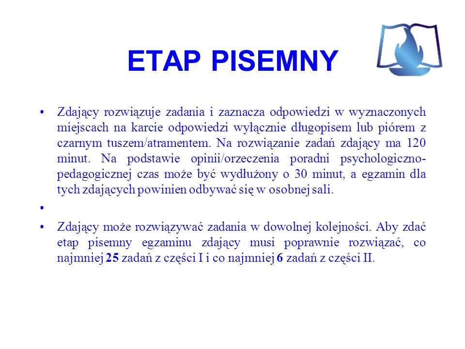 ETAP PISEMNY Zdający rozwiązuje zadania i zaznacza odpowiedzi w wyznaczonych miejscach na karcie odpowiedzi wyłącznie długopisem lub piórem z czarnym tuszem/atramentem.