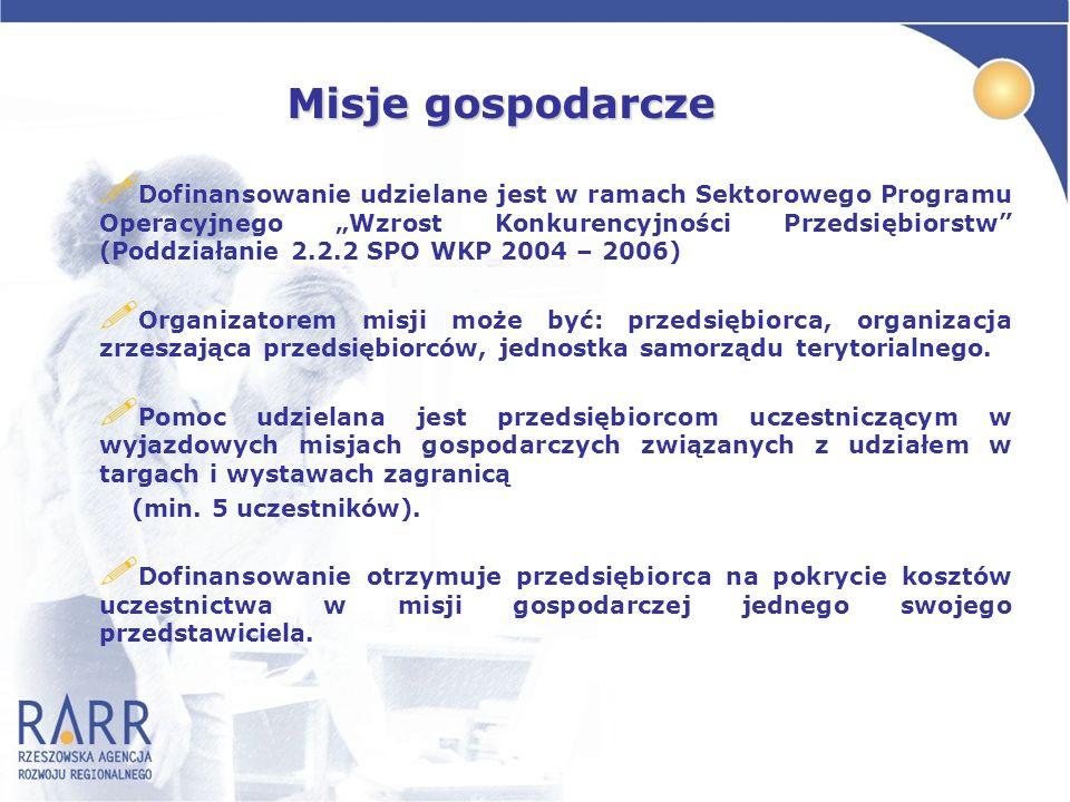Misje gospodarcze ! Dofinansowanie udzielane jest w ramach Sektorowego Programu Operacyjnego Wzrost Konkurencyjności Przedsiębiorstw (Poddziałanie 2.2