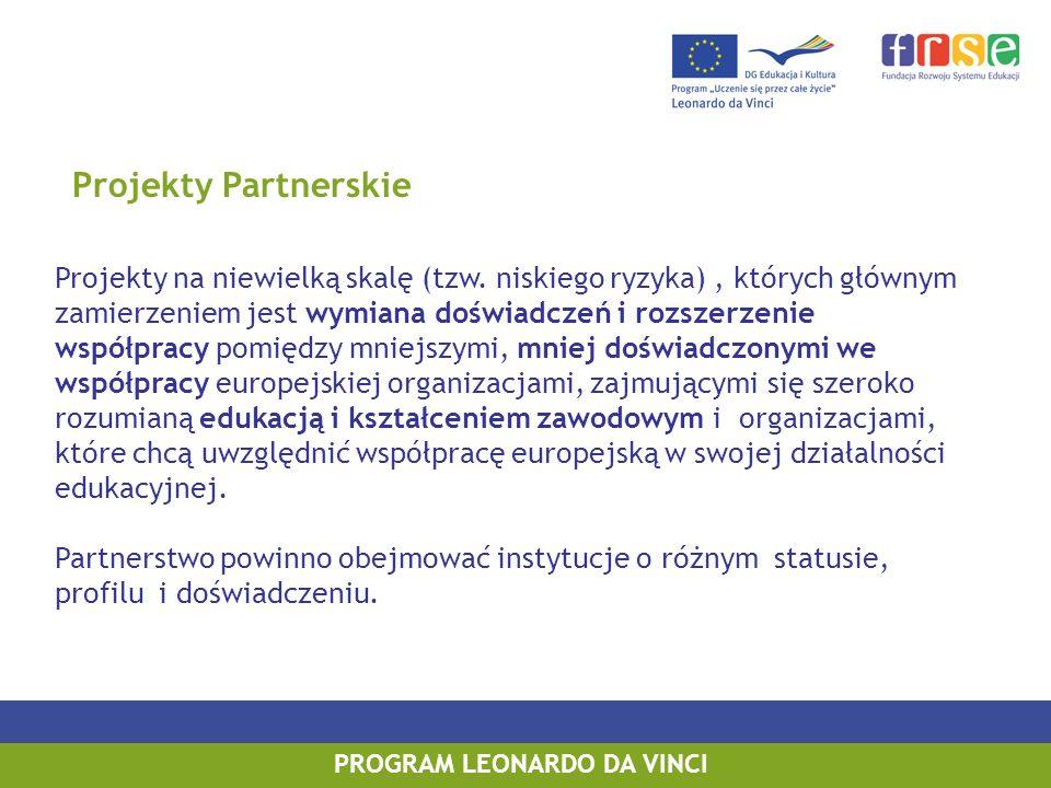 Projekty Partnerskie Projekty na niewielką skalę (tzw. niskiego ryzyka), których głównym zamierzeniem jest wymiana doświadczeń i rozszerzenie współpra