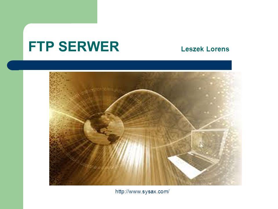 FTP SERWER Leszek Lorens http://www.sysax.com/
